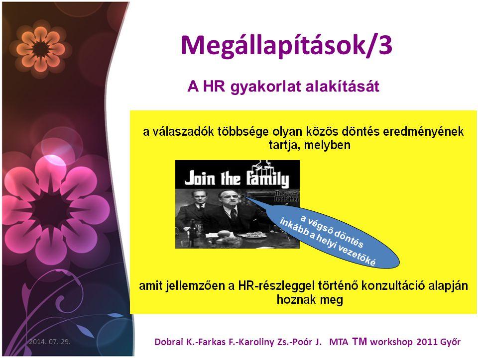 Megállapítások/3 2014. 07. 29. Dobrai K.-Farkas F.-Karoliny Zs.-Poór J.
