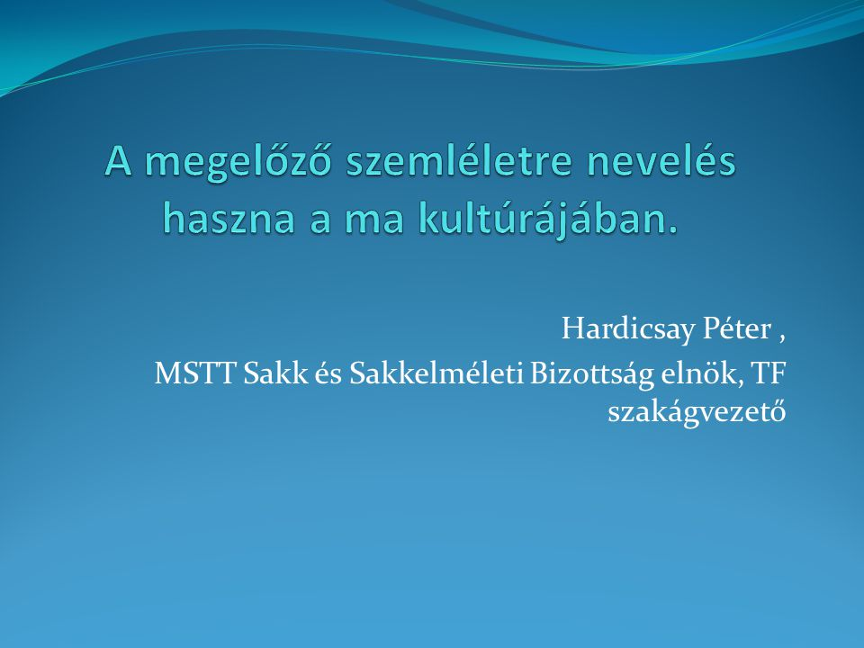 Hardicsay Péter, MSTT Sakk és Sakkelméleti Bizottság elnök, TF szakágvezető