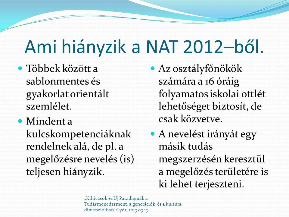 Ami hiányzik a NAT 2012–ből. Többek között a sablonmentes és gyakorlat orientált szemlélet.