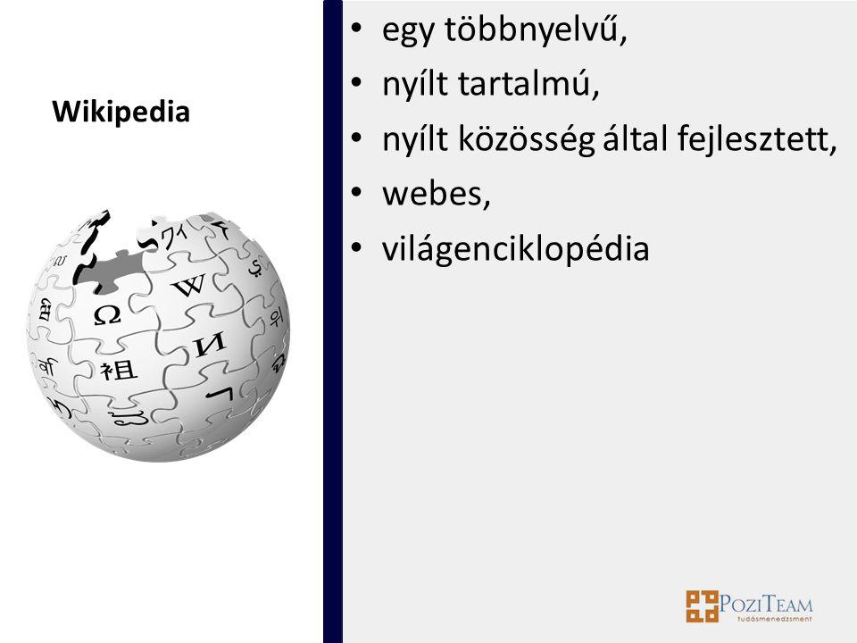 Wikipedia egy többnyelvű, nyílt tartalmú, nyílt közösség által fejlesztett, webes, világenciklopédia