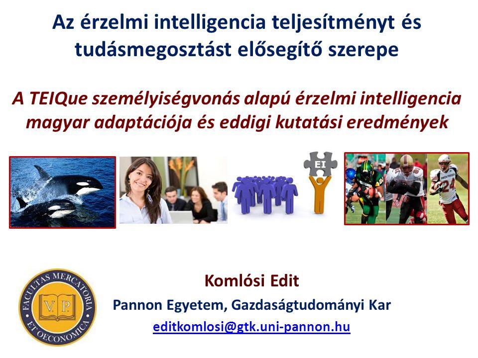 Az érzelmi intelligencia teljesítményt és tudásmegosztást elősegítő szerepe A TEIQue személyiségvonás alapú érzelmi intelligencia magyar adaptációja é
