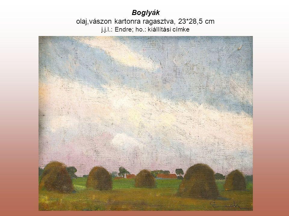 Boglyák olaj,vászon kartonra ragasztva, 23*28,5 cm j.j.l.: Endre; ho.: kiállítási címke