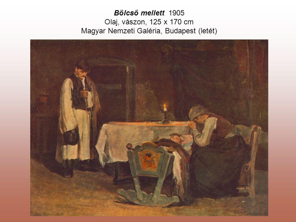 Bölcső mellett 1905 Olaj, vászon, 125 x 170 cm Magyar Nemzeti Galéria, Budapest (letét)