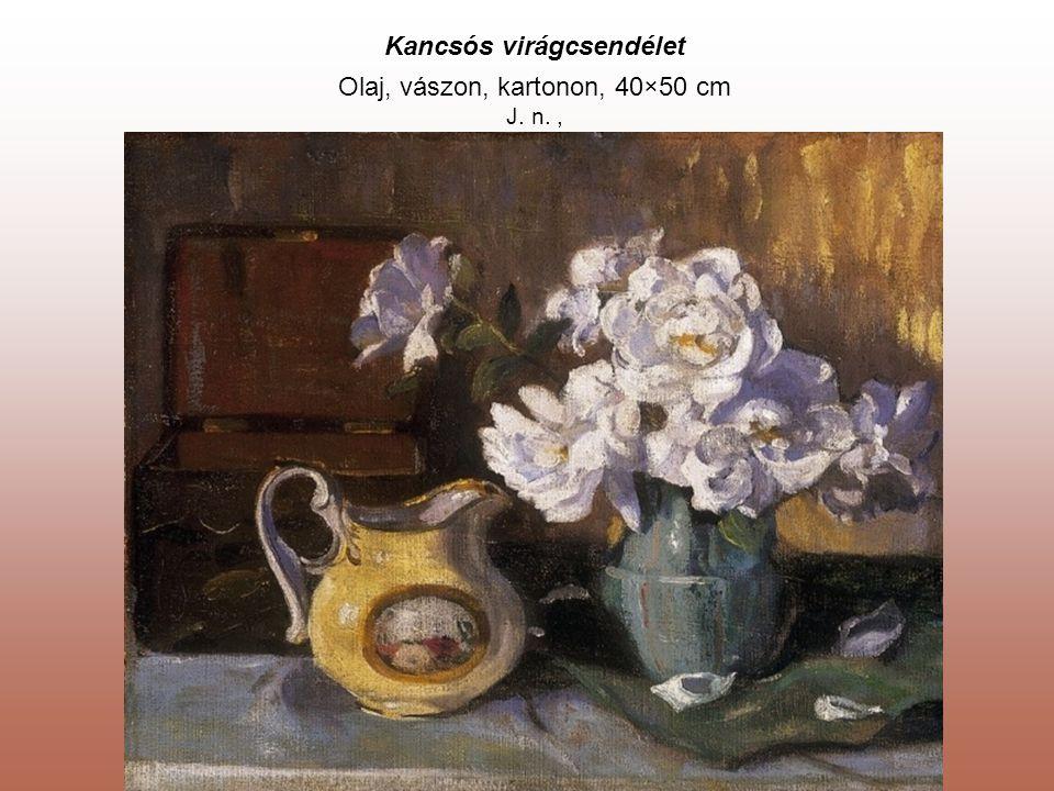 Kancsós virágcsendélet Olaj, vászon, kartonon, 40×50 cm J. n.,