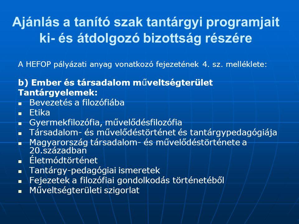 Ajánlás a tanító szak tantárgyi programjait ki- és átdolgozó bizottság részére A HEFOP pályázati anyag vonatkozó fejezetének 4. sz. melléklete: b) Emb
