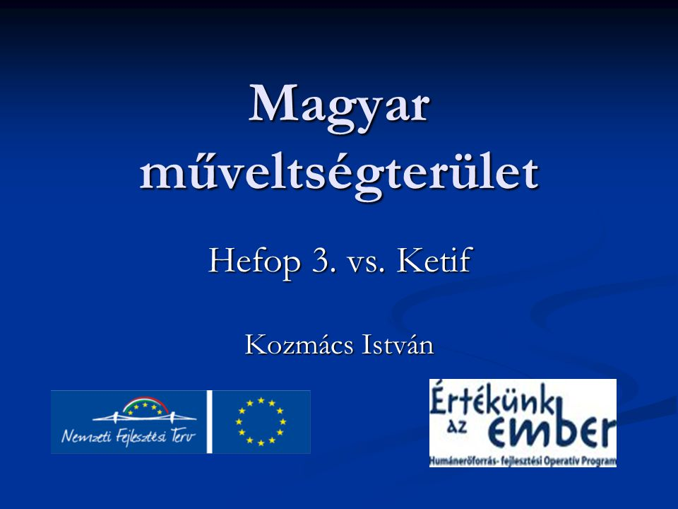 Magyar műveltségterület Hefop 3. vs. Ketif Kozmács István