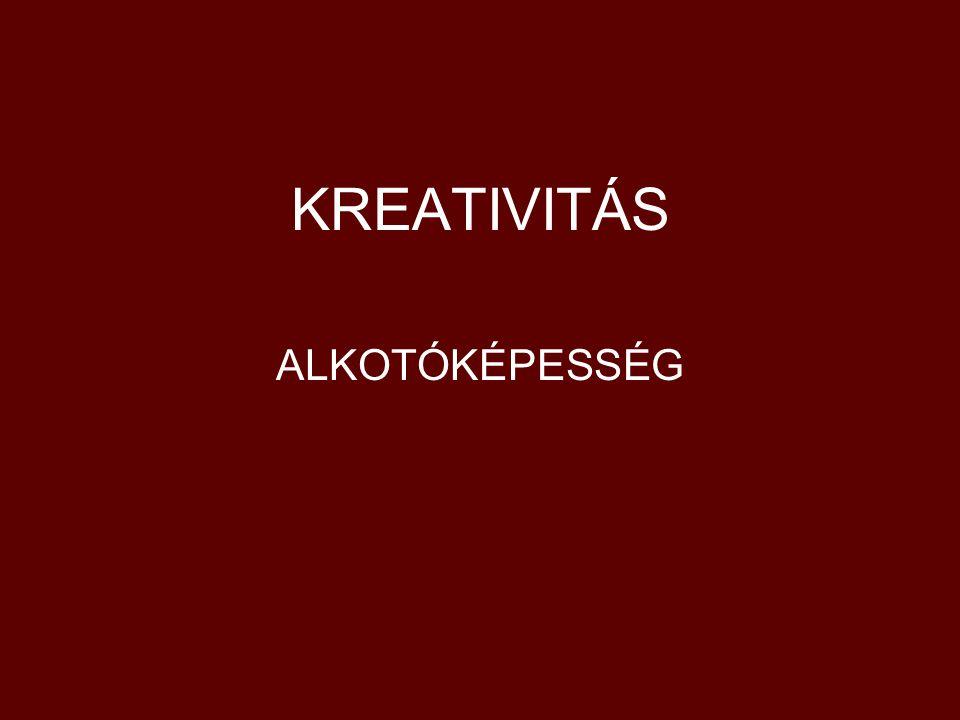 KREATIVITÁS ALKOTÓKÉPESSÉG