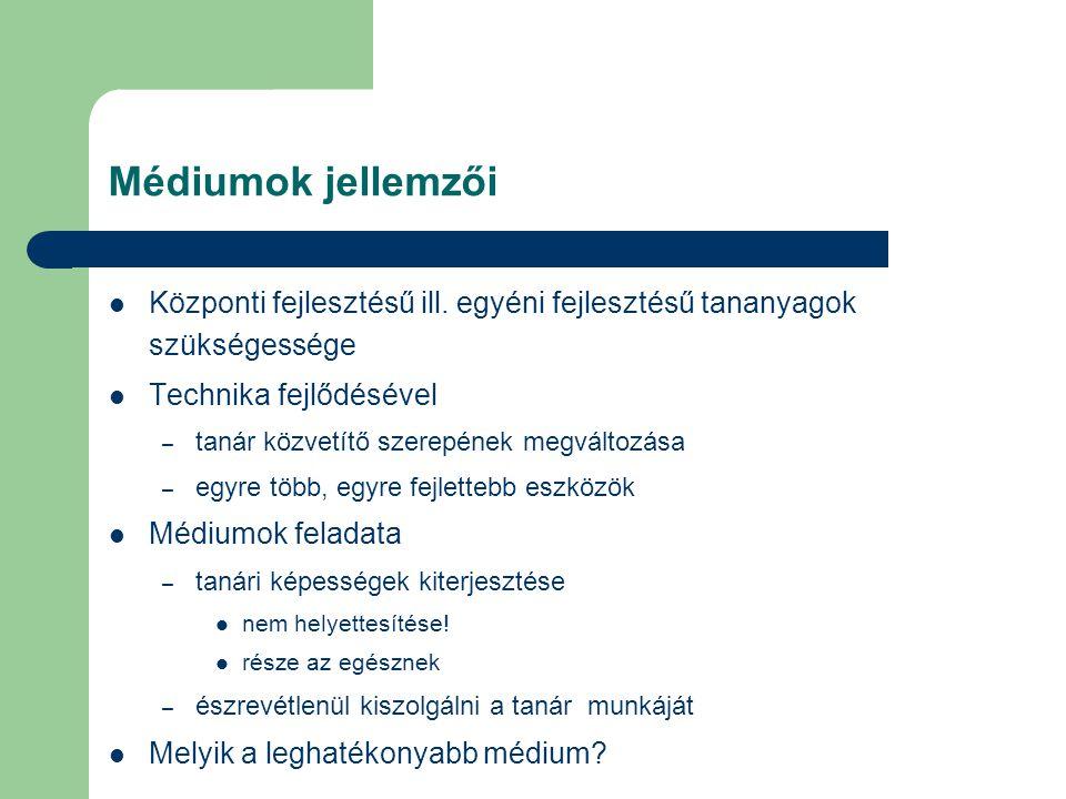 Médiumok jellemzői Központi fejlesztésű ill.