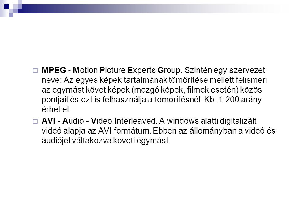  MPEG - Motion Picture Experts Group.