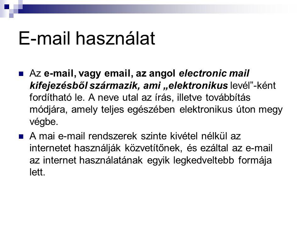 """E-mail használat Az e-mail, vagy email, az angol electronic mail kifejezésből származik, ami """"elektronikus levél""""-ként fordítható le. A neve utal az í"""