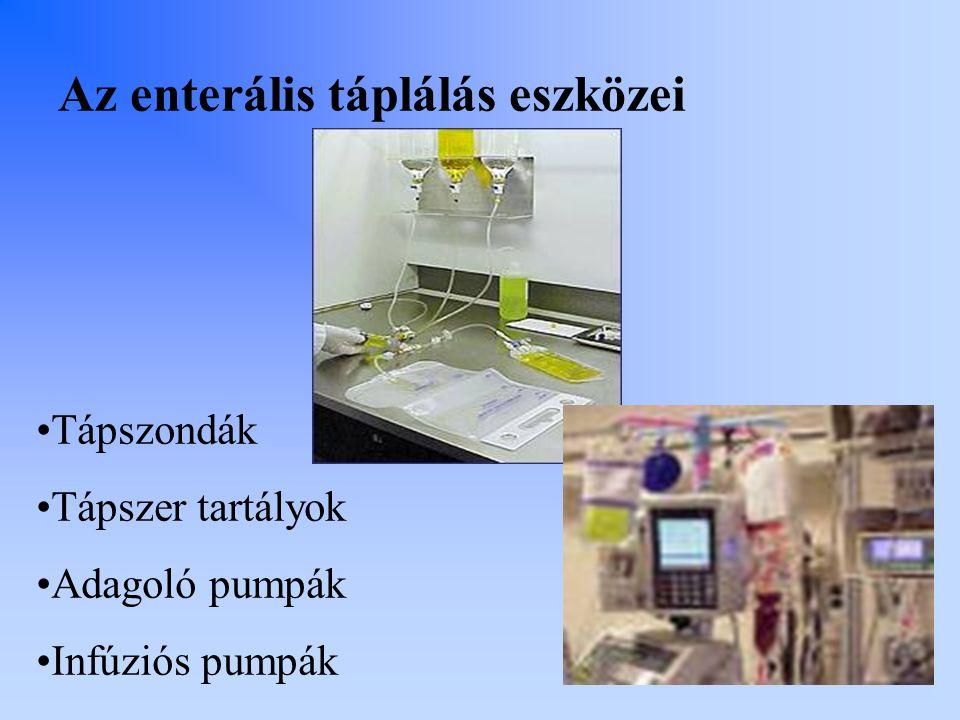 Az enterális táplálás eszközei Tápszondák Tápszer tartályok Adagoló pumpák Infúziós pumpák