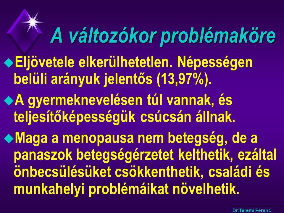 A változókor problémaköre A változókor problémaköre u Eljövetele elkerülhetetlen. Népességen belüli arányuk jelentős (13,97%). u A gyermeknevelésen tú