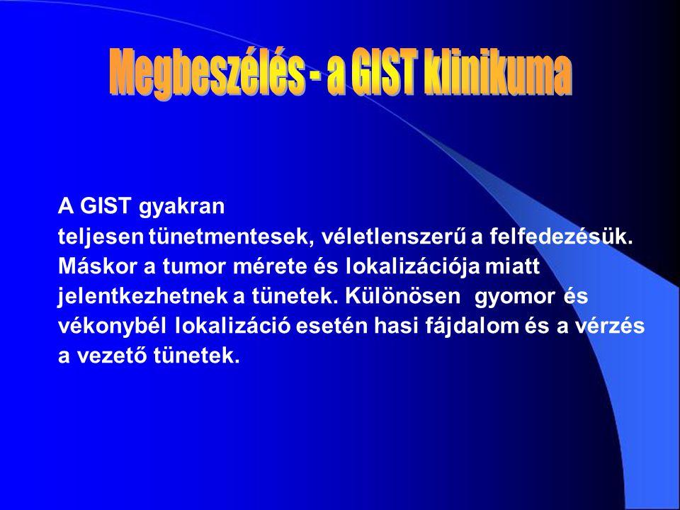 A GIST gyakran teljesen tünetmentesek, véletlenszerű a felfedezésük. Máskor a tumor mérete és lokalizációja miatt jelentkezhetnek a tünetek. Különösen