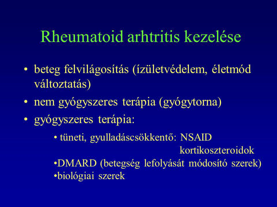 Rheumatoid arhtritis kezelése beteg felvilágosítás (ízületvédelem, életmód változtatás) nem gyógyszeres terápia (gyógytorna) gyógyszeres terápia: tüne