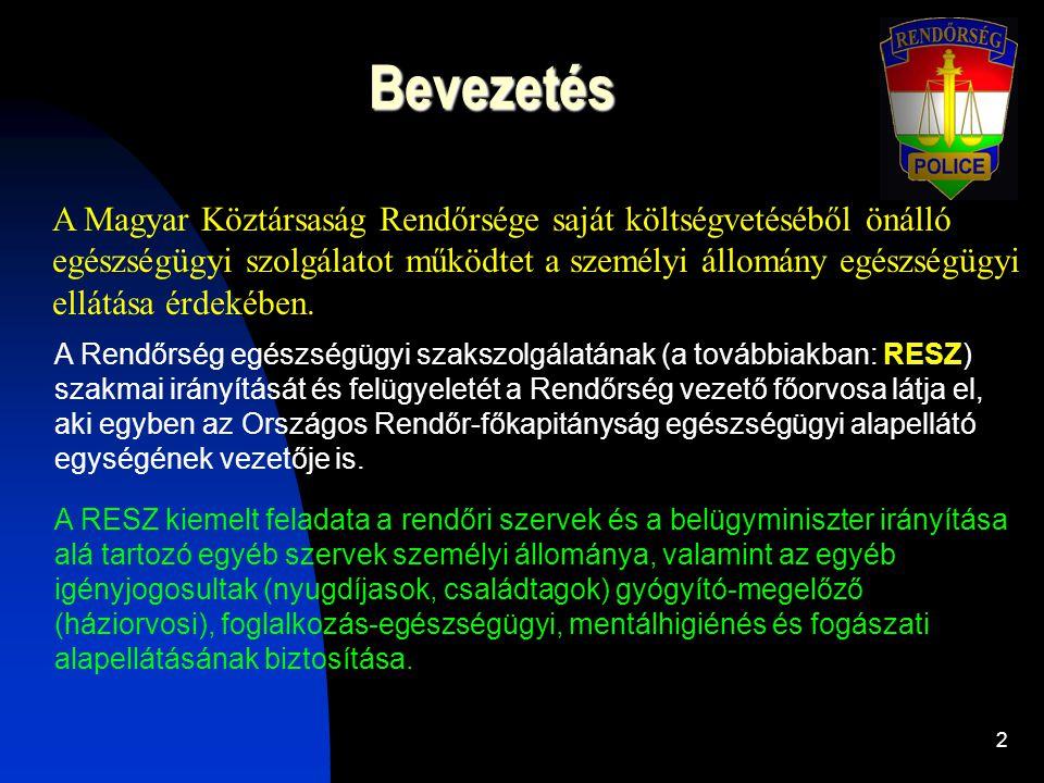 2 Bevezetés A Magyar Köztársaság Rendőrsége saját költségvetéséből önálló egészségügyi szolgálatot működtet a személyi állomány egészségügyi ellátása érdekében.