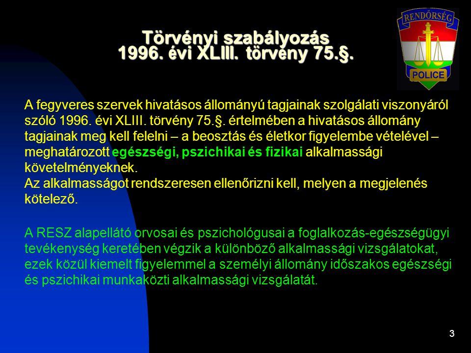 3 Törvényi szabályozás 1996.é vi XLIII. t ö rv é ny 75.§.