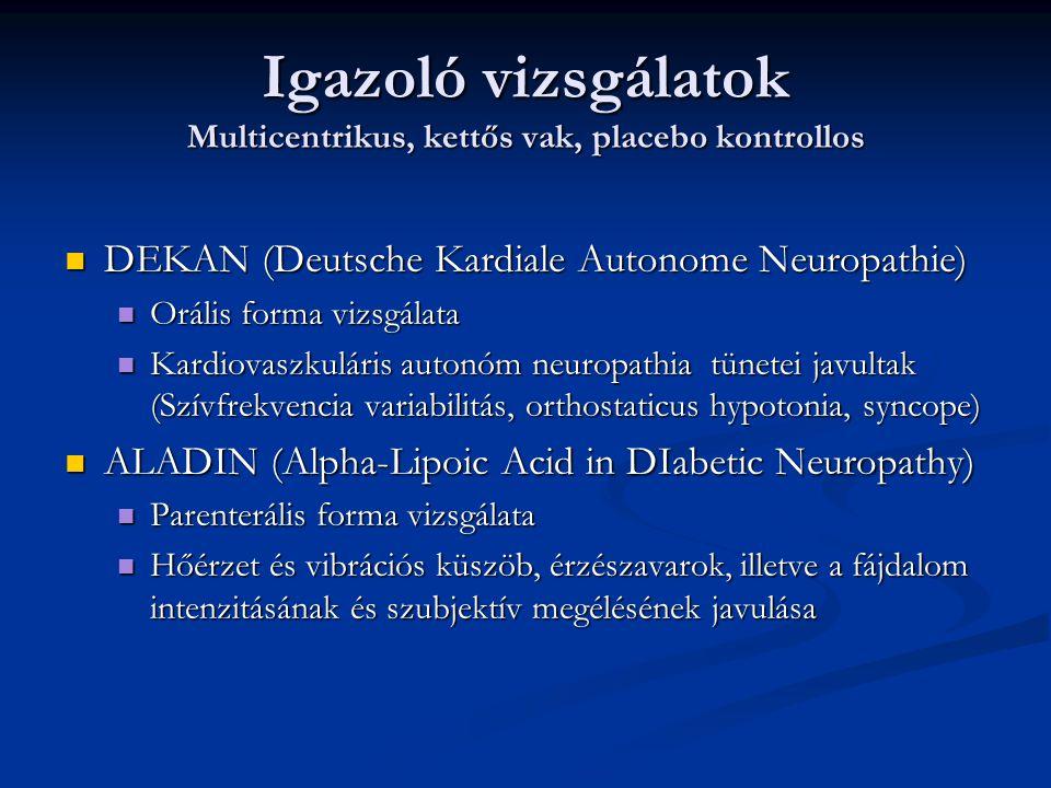 Igazoló vizsgálatok Multicentrikus, kettős vak, placebo kontrollos DEKAN (Deutsche Kardiale Autonome Neuropathie) DEKAN (Deutsche Kardiale Autonome Ne