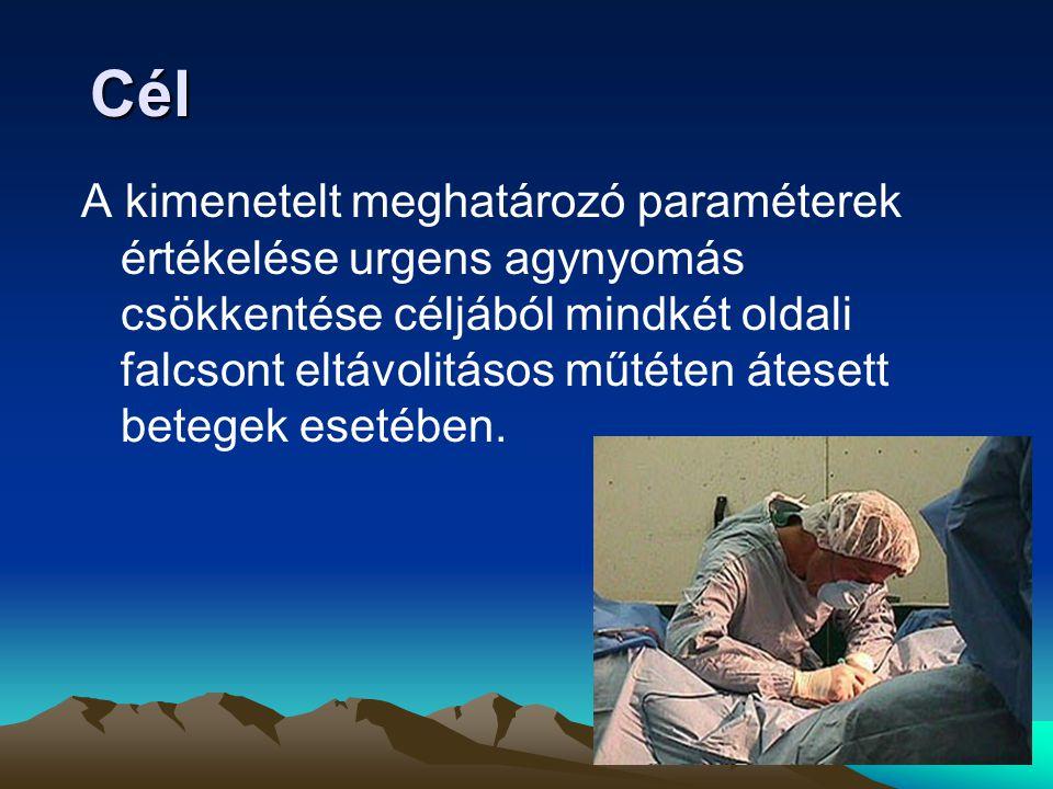 Cél A kimenetelt meghatározó paraméterek értékelése urgens agynyomás csökkentése céljából mindkét oldali falcsont eltávolitásos műtéten átesett betege