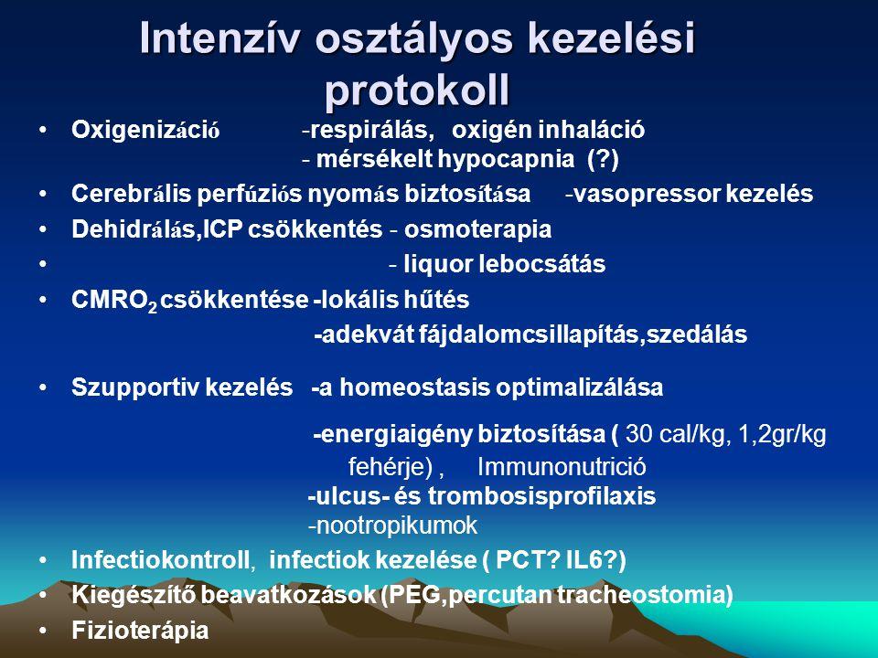 Intenzív osztályos kezelési protokoll Oxigeniz á ci ó -respirálás, oxigén inhaláció - mérsékelt hypocapnia (?) Cerebr á lis perf ú zi ó s nyom á s biz