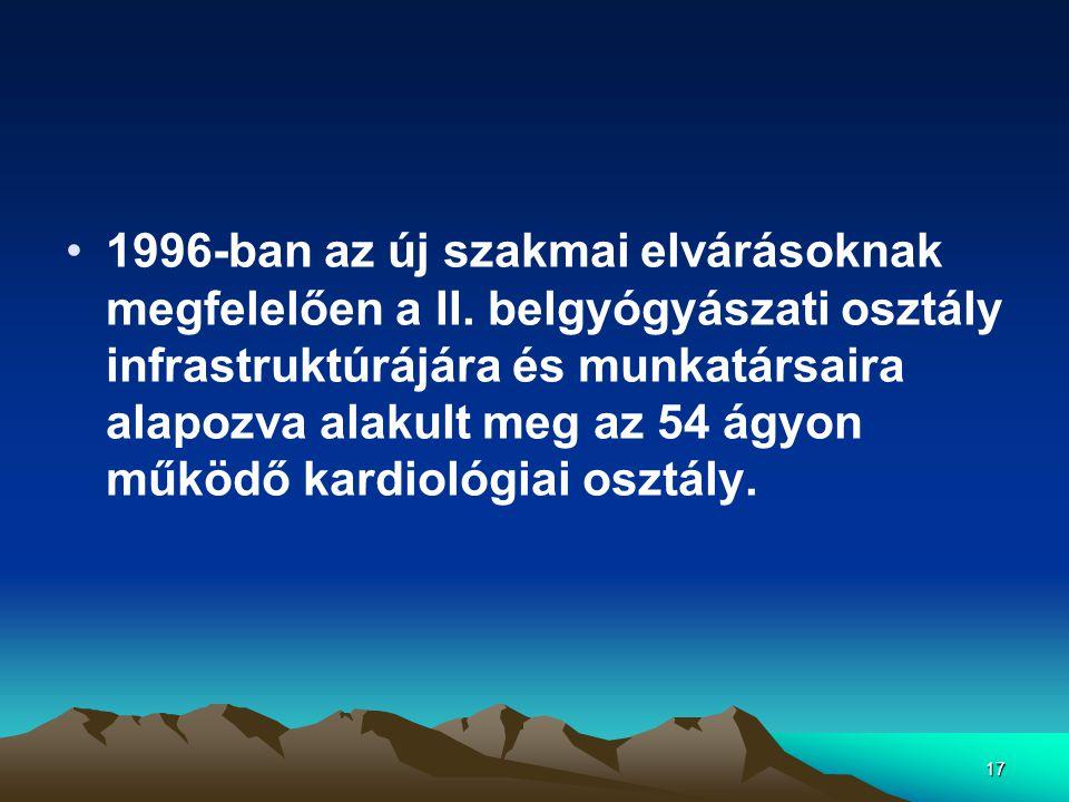 17 1996-ban az új szakmai elvárásoknak megfelelően a II.