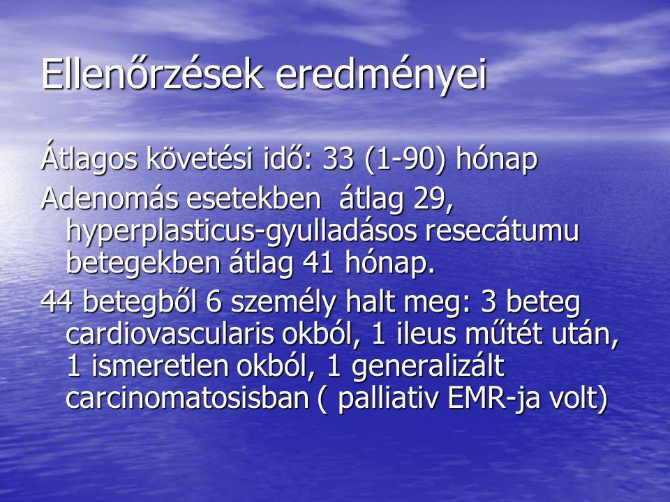 IN SITU CARCINOMÁS ESETEINK 4 betegben elegendő volt az EMR 4 betegben elegendő volt az EMR 1 betegben a resectiós vonalban talált tumorsejtek miatt Nd YAG laser kezelést végeztettünk.