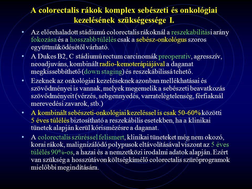 A colorectalis rákok komplex sebészeti és onkológiai kezelésének szükségessége I. Az előrehaladott stádiumú colorectalis rákoknál a reszekabilitási ar