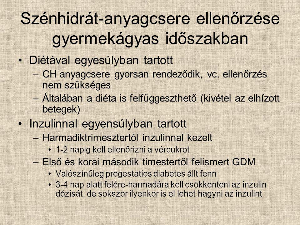 GDM utánkövetése 6 héttel a szülés után 75 g glukózzal OGGT → reklasszifikáció –Ha negatív lesz a 6 hetes OGGT 1-3 évente ismételni kell –Ha IFG, IGT igazolódik → intenzív étrendi és tréningprogramot kell bevezetni Minden GDM-es beteget életmód-változtazásra (ideális testsúly elérése, testmozgás) kell ösztönözni Követni kell a betegeket metabolikus szindoma jeleinek irányában (vérzsírok, hypertomia) Utódok rendszeres vizsgálata is indokolt, mellyel megelőzhető, vagy későbbi életkorba tolható a diabetes mellitus és metabolikus szindróma jelentkezése