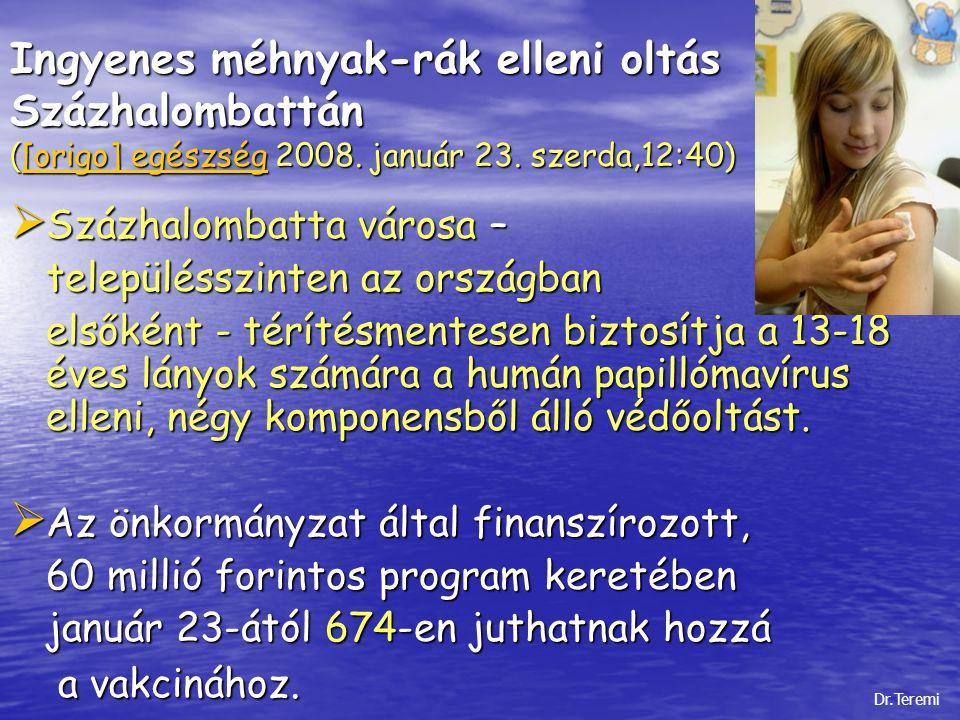 Ingyenes méhnyak-rák elleni oltás Százhalombattán ( [origo] egészség 2008. január 23. szerda,12:40) [origo] egészség [origo] egészség  Százhalombatta