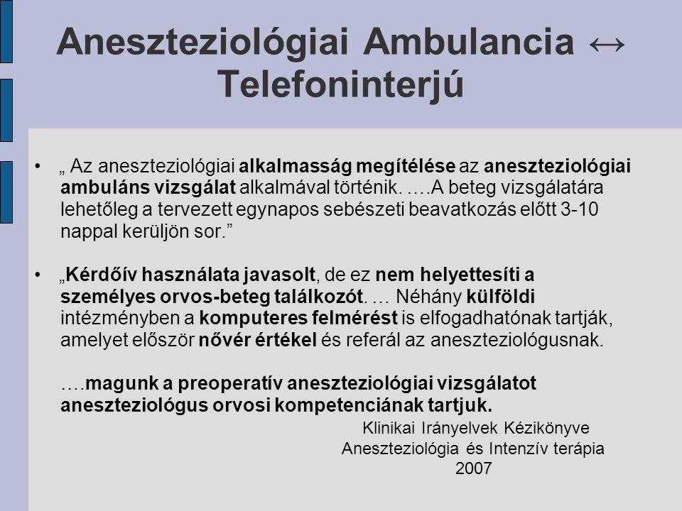 """Aneszteziológiai Ambulancia ↔ Telefoninterjú """" Az aneszteziológiai alkalmasság megítélése az aneszteziológiai ambuláns vizsgálat alkalmával történik."""