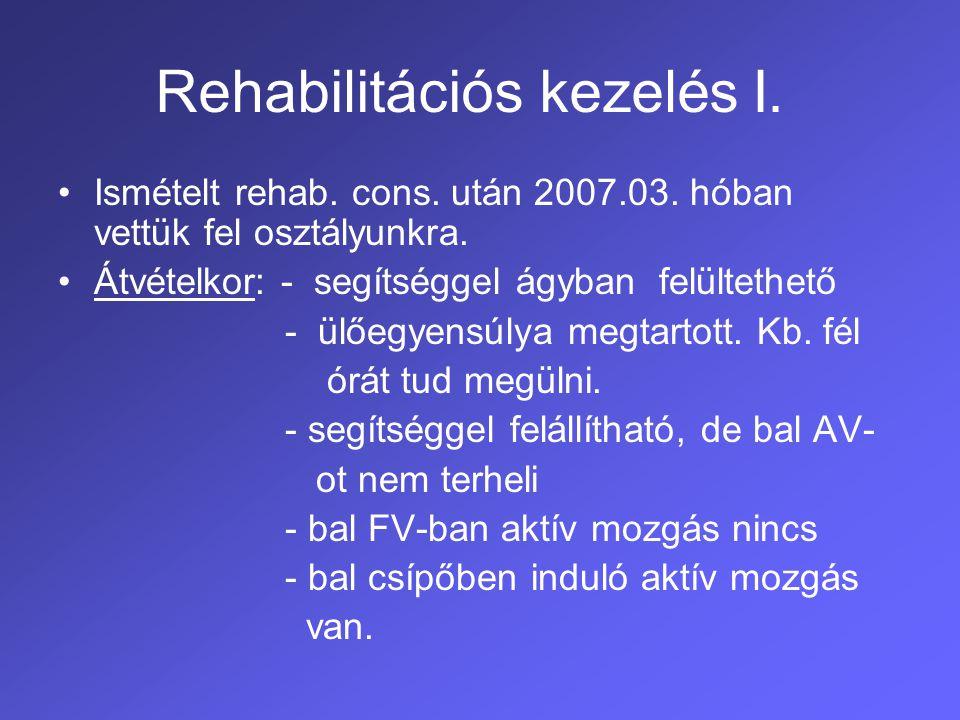 Rehabilitációs kezelés II.Nyugalomban anginas panasz, fulladás nincs.