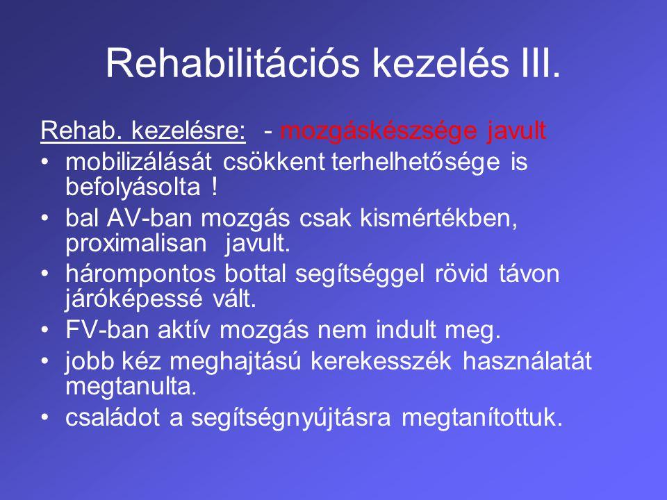 Rehabilitációs kezelés IV.2007.08. kezeltük ismételten.
