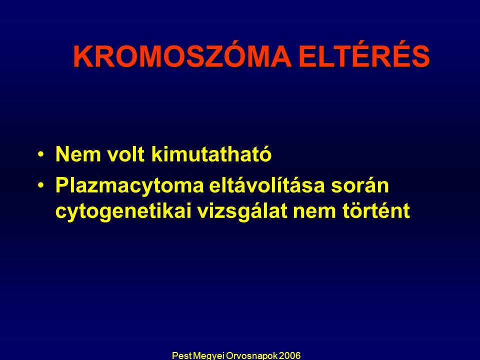 Nem volt kimutathatóNem volt kimutatható Plazmacytoma eltávolítása során cytogenetikai vizsgálat nem történtPlazmacytoma eltávolítása során cytogeneti