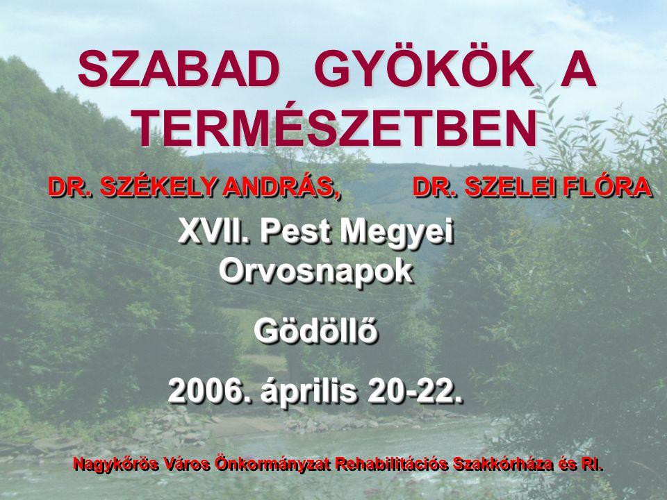 SZABAD GYÖKÖK A TERMÉSZETBEN DR.SZÉKELY ANDRÁS, DR.