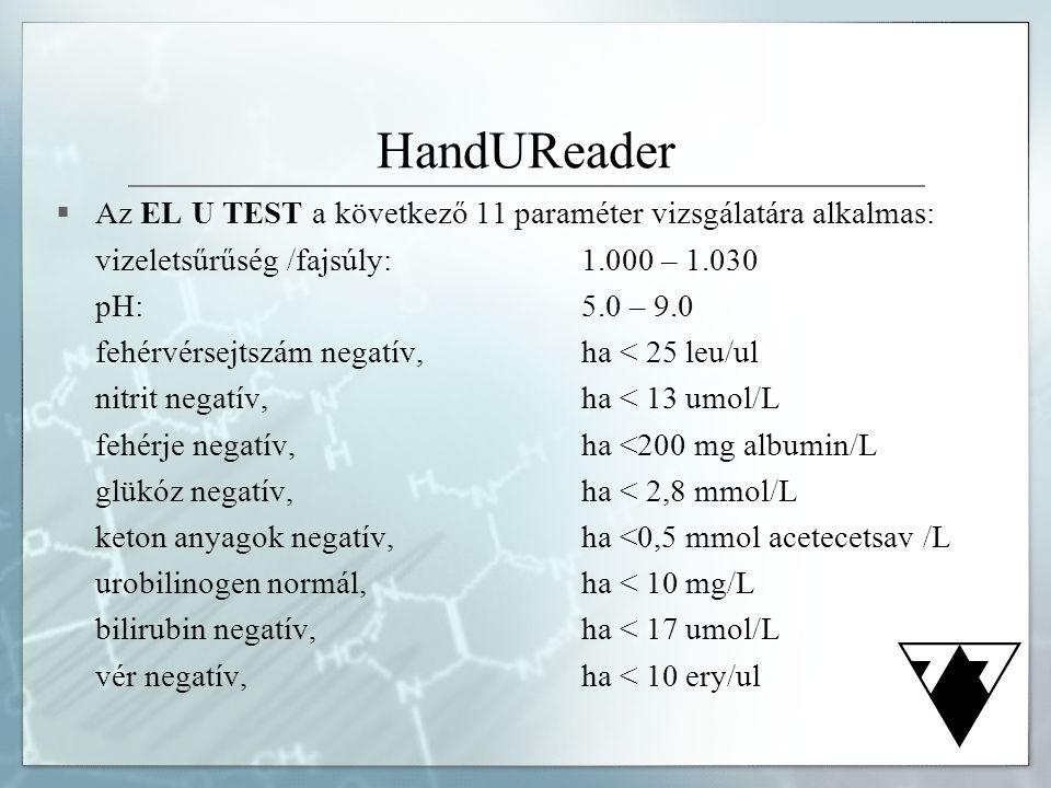 HandUReader  Az EL U TEST a következő 11 paraméter vizsgálatára alkalmas: vizeletsűrűség /fajsúly:1.000 – 1.030 pH: 5.0 – 9.0 fehérvérsejtszám negatí
