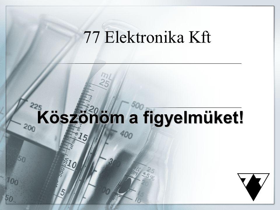Köszönöm a figyelmüket! 77 Elektronika Kft