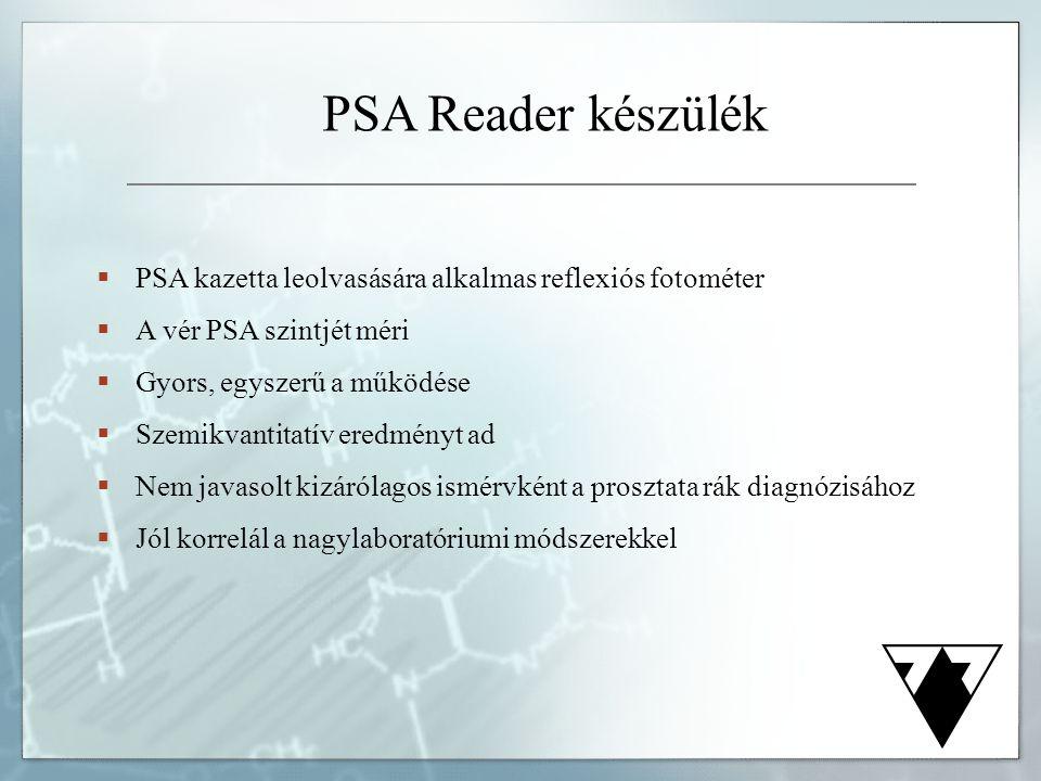  PSA kazetta leolvasására alkalmas reflexiós fotométer  A vér PSA szintjét méri  Gyors, egyszerű a működése  Szemikvantitatív eredményt ad  Nem j