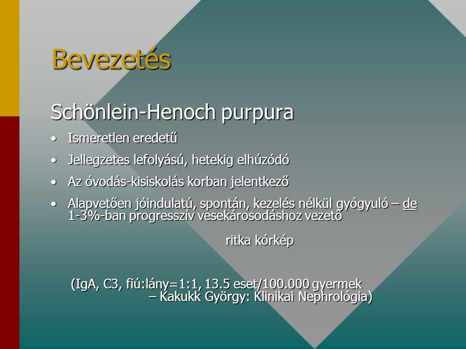 Definíció A Schönlein-Henoch purpura Kis ereket érintő immunkomplex-betegség, amely izületi panaszokkal, jellegzetes morfológiájú és lokalizációjú bőrelváltozásokkal, hasi tünetekkel és haematuriával jár.