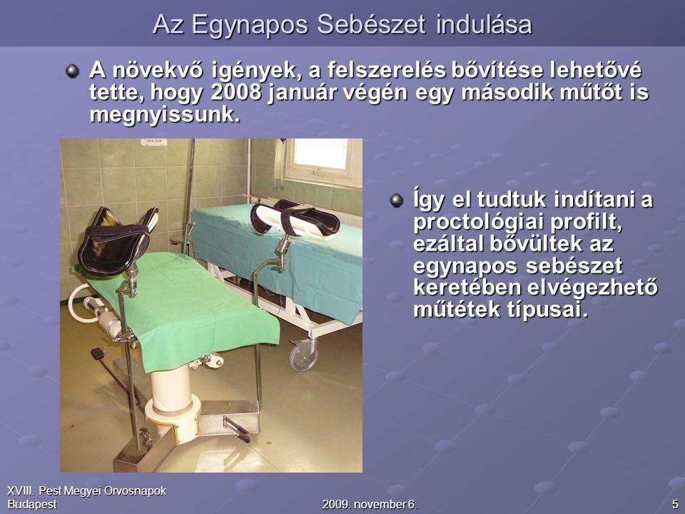 52009. november 6. XVIII. Pest Megyei Orvosnapok Budapest A növekvő igények, a felszerelés bővítése lehetővé tette, hogy 2008 január végén egy második