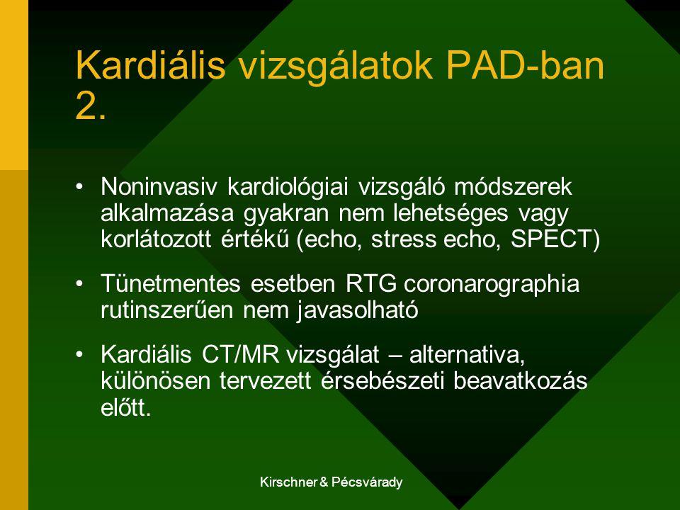 Kirschner & Pécsvárady Kardiális vizsgálatok PAD-ban 2. Noninvasiv kardiológiai vizsgáló módszerek alkalmazása gyakran nem lehetséges vagy korlátozott