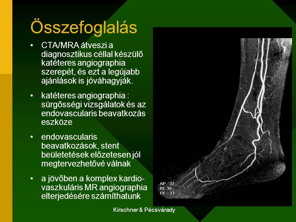 Kirschner & Pécsvárady Összefoglalás CTA/MRA átveszi a diagnosztikus céllal készülő katéteres angiographia szerepét, és ezt a legújabb ajánlások is jó