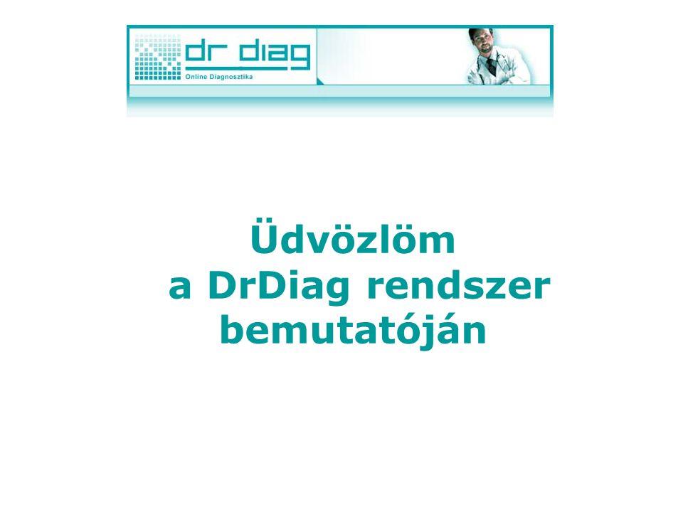 Üdvözlöm a DrDiag rendszer bemutatóján