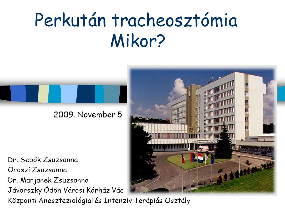 Perkután tracheosztómia Mikor.Dr. Sebők Zsuzsanna Oroszi Zsuzsanna Dr.