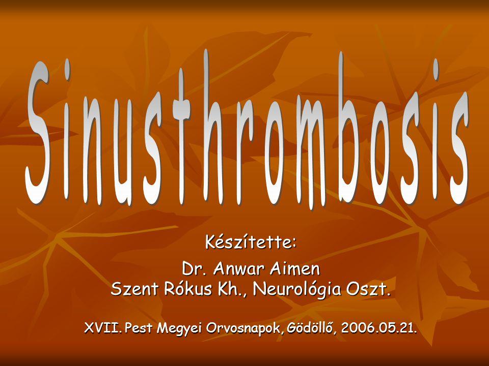 Készítette: Dr.Anwar Aimen Szent Rókus Kh., Neurológia Oszt.