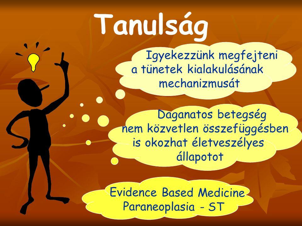 Dehidrálás, heparinkezelés, anticoagulálás Dehidrálás, heparinkezelés, anticoagulálás Széles spektrumú antibiotikus kezelés Széles spektrumú antibioti