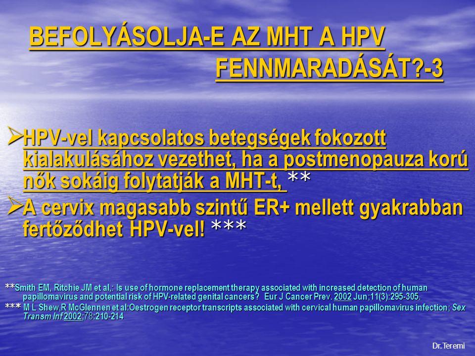 BEFOLYÁSOLJA-E AZ MHT A HPV FENNMARADÁSÁT?-3  HPV-vel kapcsolatos betegségek fokozott kialakulásához vezethet, ha a postmenopauza korú nők sokáig fol