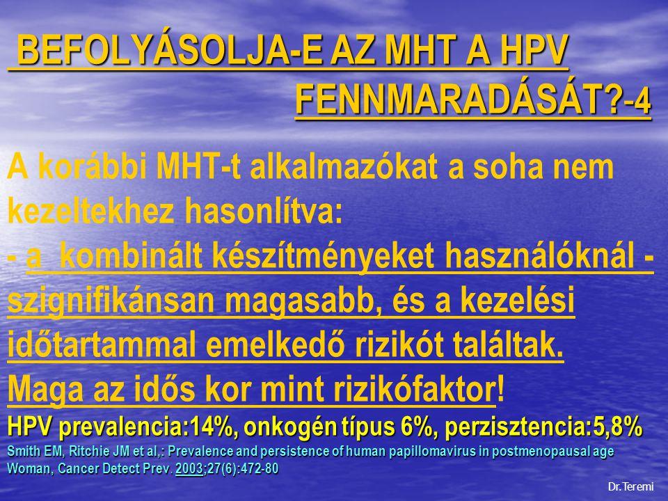 BEFOLYÁSOLJA-E AZ MHT A HPV FENNMARADÁSÁT.