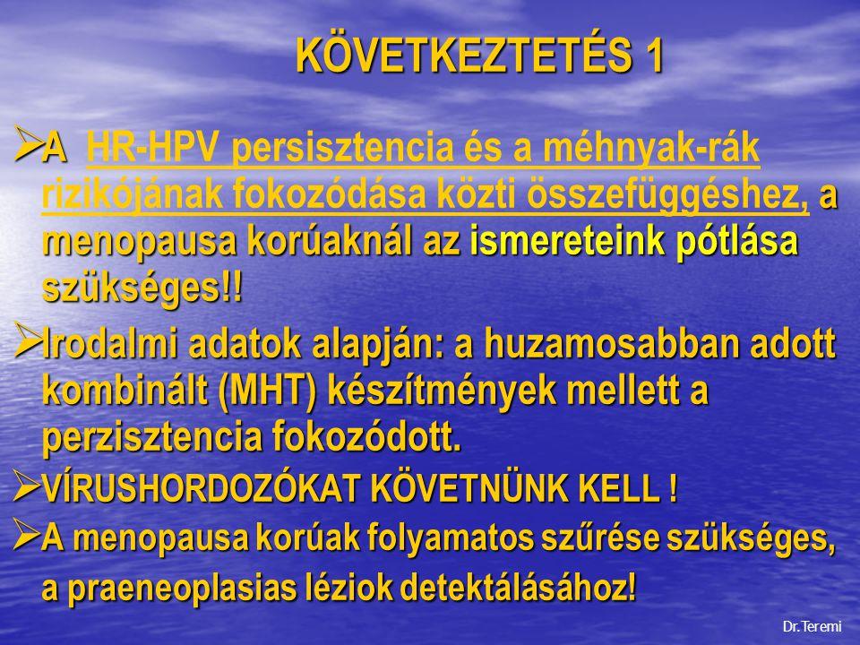 """KÖVETKEZTETÉS 2 KÖVETKEZTETÉS 2   """"Praeblastomára gyanús lelet esetén HPV szűrés, illetve tipizálás javasolt. Érvényesítés."""