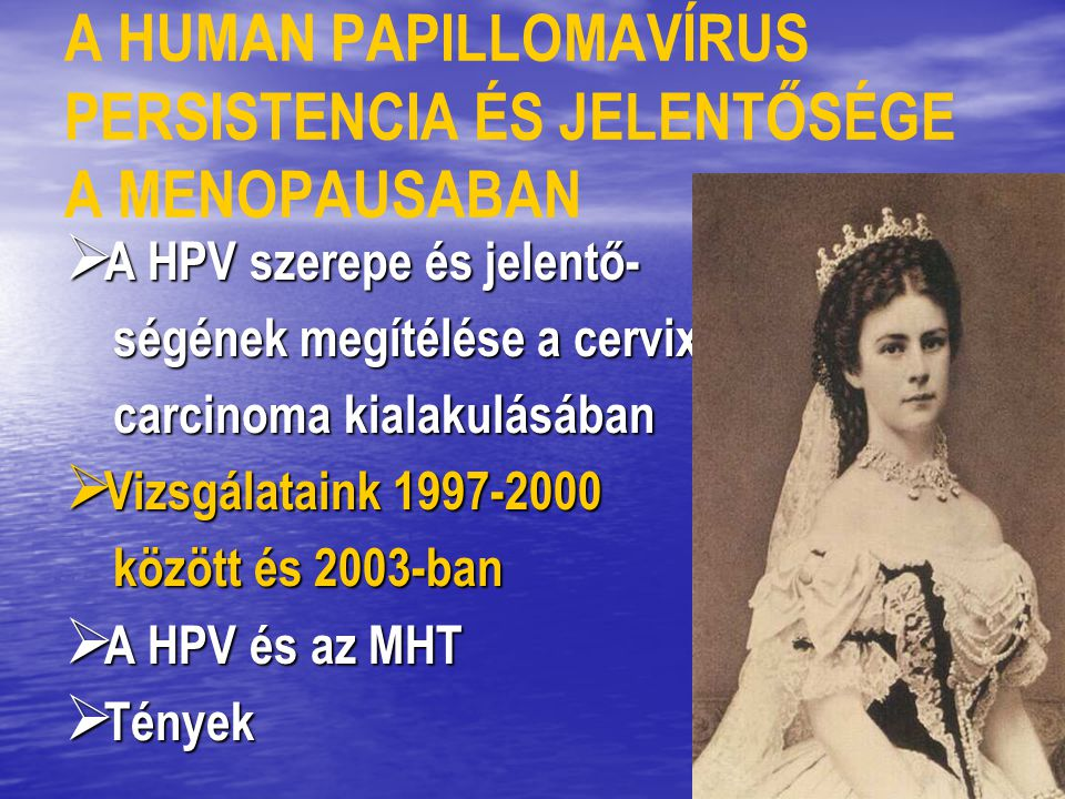 HPV PREVALENCIA KORCSOPORTONKÉNT (n=142) (Teremi et al,4th International Multidisciplinary Congress EUROGIN 2000 Paris, April 5-9, 2000) Dr.Teremi