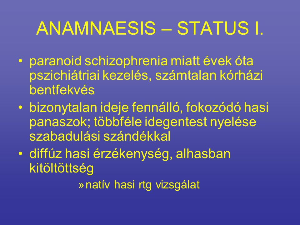 ANAMNAESIS – STATUS I.