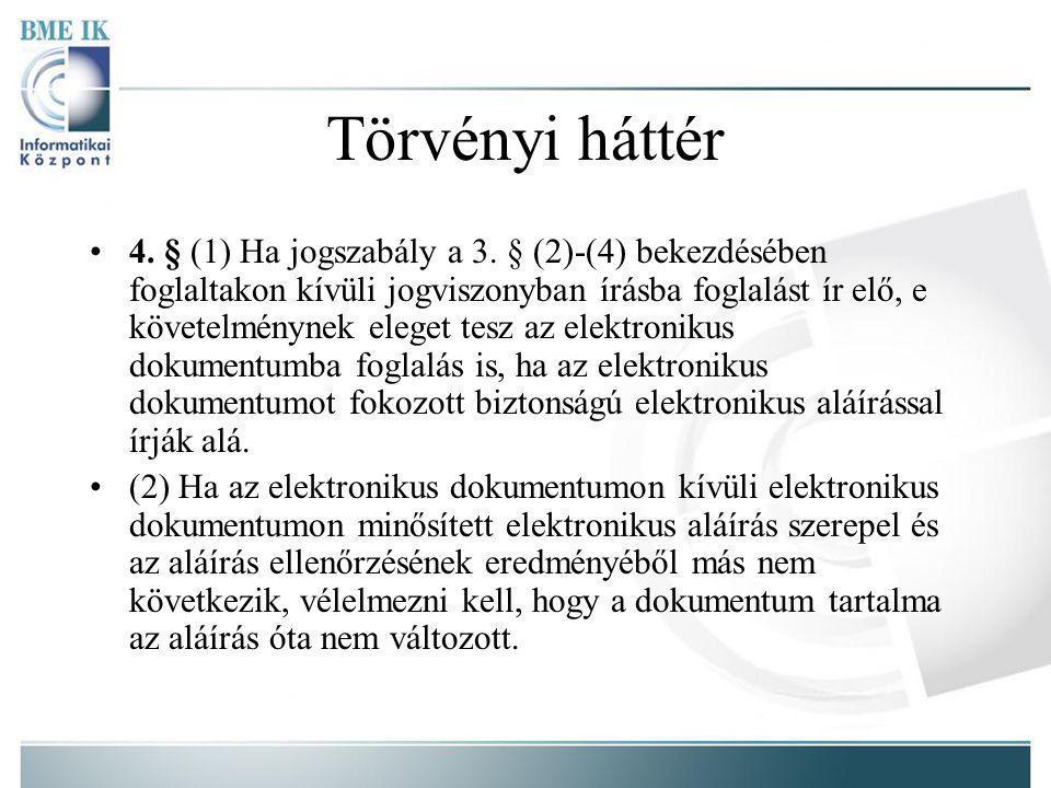 Törvényi háttér 4.§ (1) Ha jogszabály a 3.